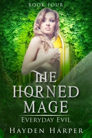 The Horned Mage Book Four: Everyday Evil