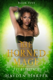The Horned Mage Book Five: Fel Heritage